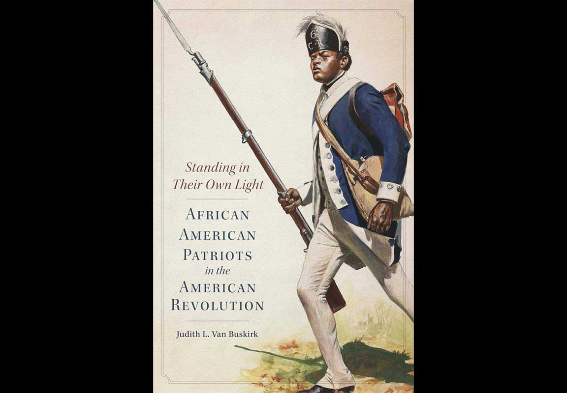 Standing In Their Own Light: African American Patriots In The American Revolution