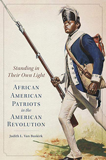 Standing in Their Own Light: African American Patriots in the American Revolution by Judith Van Buskirk