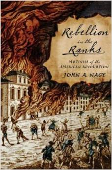 Rebellion In The Ranks Mutinies Of The American Revolution
