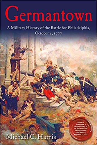Germantown: A Military History of the Battle for Philadelphia