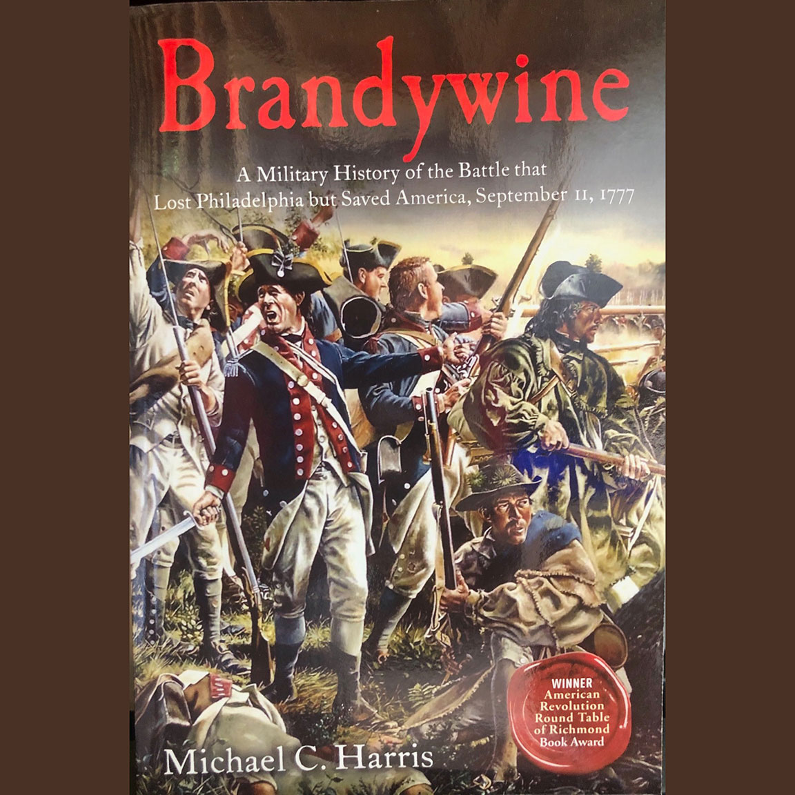 Brandywine: A Military History Of The Battle That Lost Philadelphia But Saved America – By Michael Harris