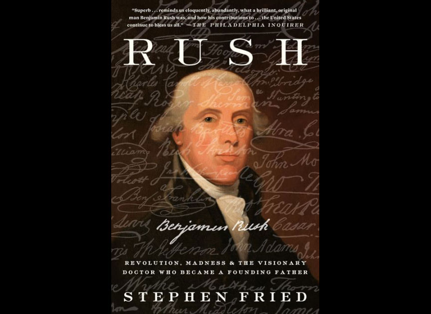 Benjamin Rush By Stephen Fried